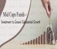 Mid Caps Funds - Investment to Ensure Substantial Growth