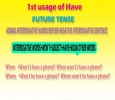 1st usage of Have Future tense | Adding interrogative words