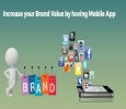 Increase your Brand Value by having mobile app for your Busi