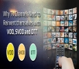 Why TV Channels Need to Reinvent themselves with VOD, OTT