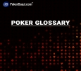 Get The 40 Basic Terms of Poker Dictionary & Learn Poker in
