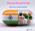 Pharma Mutual Funds - Make Your Wealth Healthy