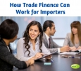 How Trade Finance Can Work for Importers