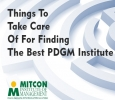Thing to take care of to find the best PGDM Institute
