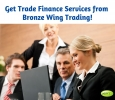 Get Trade Finance Services from Bronze Wing Trading!