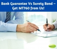 Bank Guarantee Vs Surety Bond – Get MT760 from Us!