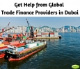 Get Help from Global Trade Finance Providers in Dubai